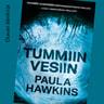 Paula Hawkins - Tummiin vesiin