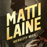 Matti Laine - Merkitty mies