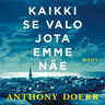 Anthony Doerr - Kaikki se valo jota emme näe