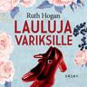 Ruth Hogan - Lauluja variksille