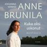 Anne Brunila ja Johanna Venho - Kuka olisi uskonut