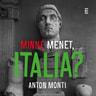 Anton Monti - Minne menet, Italia?
