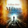 William Blake - Milton, a poem