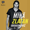 David Lagercrantz - Minä, Zlatan Ibrahimovic
