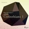 The New Testament 7 – Corinthians 1