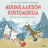 Tove Jansson, Alex Haridi, Cecilia Davidsson - Muumilaakson kertomuksia