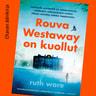 Ruth Ware - Rouva Westaway on kuollut