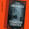 Virpi Hämeen-Anttila - Tiergartenin teurastaja