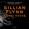 Gillian Flynn - Kiltti tyttö