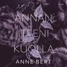 Anne Bert - Annan itseni kuolla
