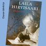 Laila Hirvisaari - Hiljaisuus