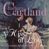Barbara Cartland - A Kiss of Love