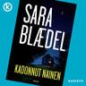 Sara Blaedel - Kadonnut nainen