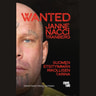 "Janne ""Nacci"" Tranberg - Wanted Janne ""Nacci"" Tranberg – Suomen etsityimmän rikollisen tarina"