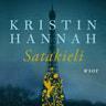 Kristin Hannah - Satakieli