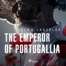 Selma Lagerlöf - The Emperor of Portugallia