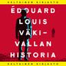 Édouard Louis - Väkivallan historia